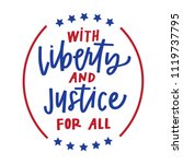 liberty and justice for all | Shutterstock .eps vector #1119737795