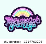 mermaid party text with rainbow ... | Shutterstock .eps vector #1119763208