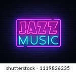 jazz music neon sign vector.... | Shutterstock .eps vector #1119826235