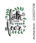 faith over fear. motivation... | Shutterstock .eps vector #1120227158
