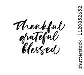 thankful  grateful  blessed... | Shutterstock .eps vector #1120852652