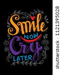 smile now cry later. hand... | Shutterstock .eps vector #1121395028