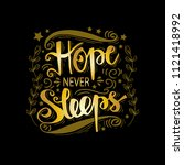 hope never sleeps .... | Shutterstock .eps vector #1121418992