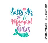 salty air and mermaid vibes.... | Shutterstock .eps vector #1121504585