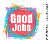 good jobs  vector beautiful... | Shutterstock .eps vector #1121524565