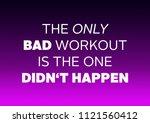 fitness motivation quote | Shutterstock . vector #1121560412