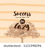 success is not for lazy. anti... | Shutterstock .eps vector #1121598296