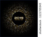 happy new year 2019. gold... | Shutterstock .eps vector #1121705345