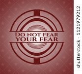 do not fear your fear vintage... | Shutterstock .eps vector #1121979212