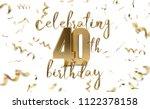 celebrating 40th birthday gold... | Shutterstock . vector #1122378158