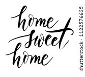 home sweet home   hand... | Shutterstock .eps vector #1122576635