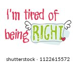 i'm tired of being right funny... | Shutterstock .eps vector #1122615572