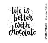 life is better with chocolate   ... | Shutterstock .eps vector #1122674318