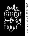hand lettered make yesterday... | Shutterstock .eps vector #1122962405