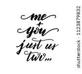 "lettering phrase ""me   you ... | Shutterstock .eps vector #1123879832"