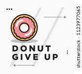 donut give up motivational...   Shutterstock .eps vector #1123977065