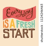 everyday is a fresh start word... | Shutterstock .eps vector #1124246465
