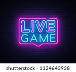 live game neon sign . live game ... | Shutterstock . vector #1124643938