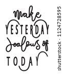 hand lettered make yesterday... | Shutterstock .eps vector #1124728595