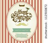 vintage mustache christmas... | Shutterstock .eps vector #112503872