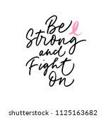 be strong and fight on phrase.... | Shutterstock .eps vector #1125163682