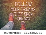 follow your dreams.... | Shutterstock . vector #1125352772