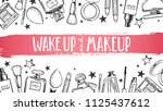 wake up and makeup. cosmetics... | Shutterstock .eps vector #1125437612