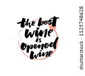 the best wine is opened wine.... | Shutterstock .eps vector #1125748628