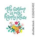 the garden is my happy place.... | Shutterstock .eps vector #1126241432