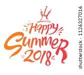 happy summer 2018 inscription... | Shutterstock .eps vector #1126327016