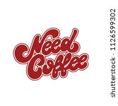 need coffee. vector hand drawn... | Shutterstock .eps vector #1126599302