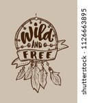 wild and free   hand drawn... | Shutterstock .eps vector #1126663895