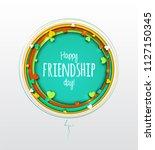 happy friendship day. beautiful ... | Shutterstock .eps vector #1127150345