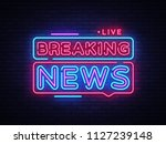 breaking news neon sign vector. ... | Shutterstock .eps vector #1127239148