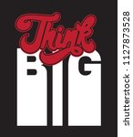 think big. quote typographical... | Shutterstock .eps vector #1127873528