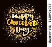happy chocolate day phrase... | Shutterstock .eps vector #1128936035