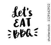 "the inscription ""let's eat bbq"" ... | Shutterstock .eps vector #1129162922"