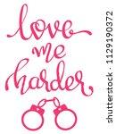 love me harder   handwritten...   Shutterstock . vector #1129190372