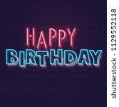 neon happy birthday typography. ... | Shutterstock .eps vector #1129552118