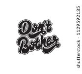 don't bother. vector hand drawn ... | Shutterstock .eps vector #1129592135