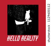 hello reality. quote... | Shutterstock .eps vector #1129600112