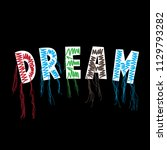 dream slogan with colorful... | Shutterstock .eps vector #1129793282