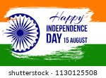 happy india independence day... | Shutterstock .eps vector #1130125508