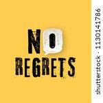 no regrets slogan distorted... | Shutterstock .eps vector #1130141786