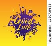 good luck  beautiful greeting... | Shutterstock .eps vector #1130739698
