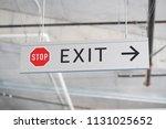 grey metallic stop and exit... | Shutterstock . vector #1131025652