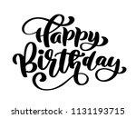 happy birthday hand drawn text... | Shutterstock .eps vector #1131193715