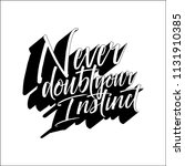 never doubt your instinct quote | Shutterstock .eps vector #1131910385