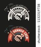 hand holding  hammer and... | Shutterstock .eps vector #1132319738