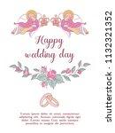 happy weddings. wedding card.... | Shutterstock .eps vector #1132321352